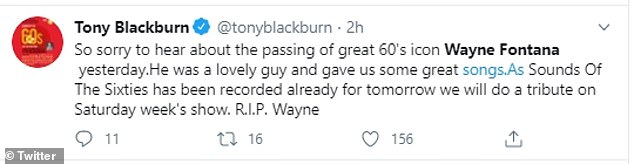 Sad times:DJ Tony Blackburn, 77, led tributes as he took to Twitter to pen: 'So sorry to hear about the passing of great 60's icon Wayne Fontana yesterday'
